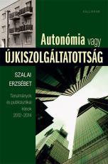 Autonómia vagy újkiszolgáltatottság